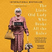 The Little Old Lady Who Broke All the Rules: A Novel | Catharina Ingelman-Sundberg