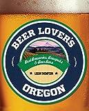 Beer Lover's Oregon (Beer Lovers Series)