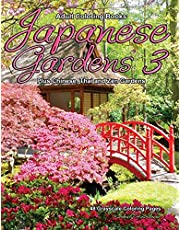 Adult Coloring Books Japanese Gardens 3 Plus Chinese, Thai and Zen Gardens: Life Escapes grayscale coloring books for adults with 48 coloring pages of Japanese gardens, Chinese gardens, Thai gardens and Zen gardens