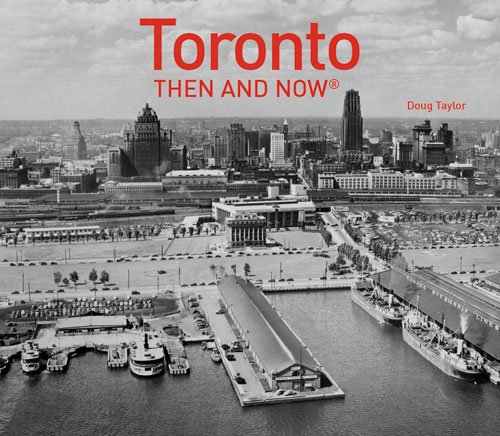 Toronto: Then and Now®