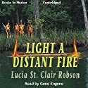 Light a Distant Fire Audiobook by Lucia St. Clair Robson Narrated by Gene Engene