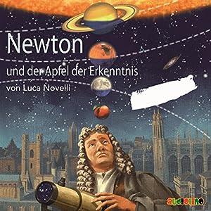 Newton und der Apfel der Erkenntnis Hörbuch