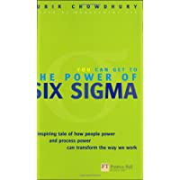Power of Six Sigma: An inspiring tale of how people power and process power can transform the way we work.: An Inspiring Tale of How Six Sigma Is Transforming the Way We Work