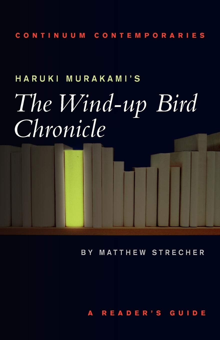 Haruki Murakami's the Wind-Up Bird Chronicle: A Reader's Guide (Continuum Contemporaries Series)
