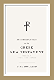 An Introduction to the Greek New Testament, Produced at Tyndale House, Cambridge