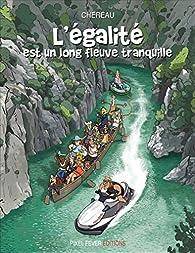 L'égalité est un long fleuve tranquille  par Antoine Chereau