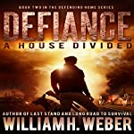 Defiance: A House Divided | William H. Weber