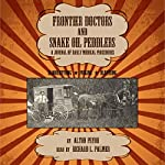 Frontier Doctors and Snake Oil Peddlers: A Journal of Early Medical Procedures by Alton Pryor | Alton Pryor