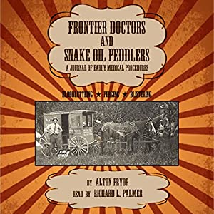 Frontier Doctors and Snake Oil Peddlers Audiobook