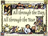 img - for All Through the Day, All Through the Year: Family Prayers and Celebrations book / textbook / text book