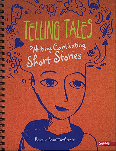 Telling Tales: Writing Captivating Short Stories (Writer's Notebook)