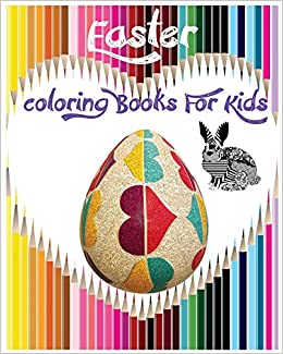 Easter Coloring Books For Kids Childrens Book Boys Girls Happy Rabbit 9781544180397 Amazon