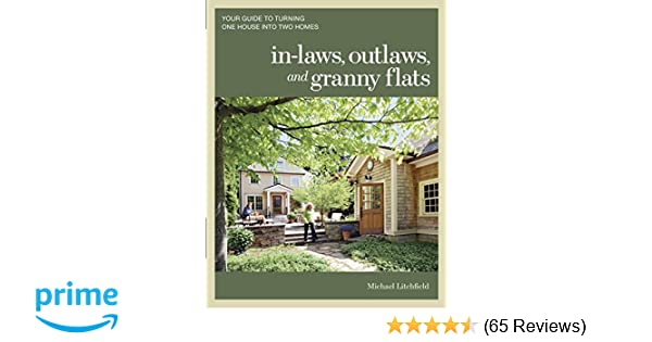 In-laws, Outlaws, and Granny Flats: Your Guide to Turning