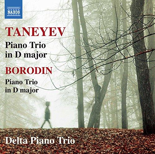 Taneyev: Piano Trio in D Major, Op. 22 - Borodin: Piano Trio in D Major