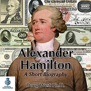 Alexander Hamilton - A Short Biography Audiobook