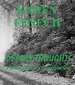 DEADLY THOUGHTS: A SHORT STORY OF SUSPENSE by [FENECH, KAREN]