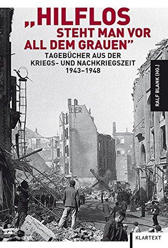 hilflos-steht-man-vor-all-dem-grauen-tagebcher-aus-der-kriegs-und-nachkriegszeit-1943-1948