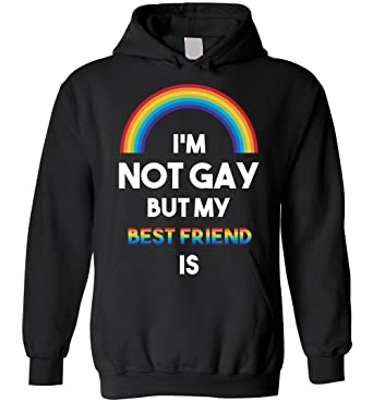e234fbe104 I'm Not Gay But My Best Friend Is Hoodie at Amazon Men's Clothing store: