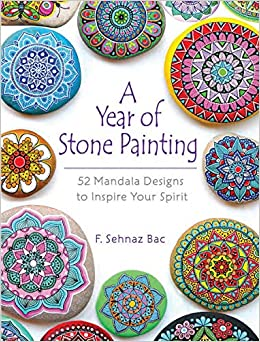 Amazon Com A Year Of Stone Painting 52 Mandala Designs To Inspire