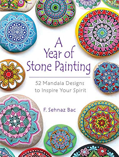 (A Year of Stone Painting: 52 Mandala Designs to Inspire Your Spirit)