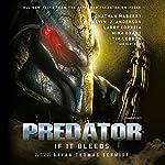 Predator: If It Bleeds | Jonathan Maberry,Bryan Thomas Schmidt - editor,Kevin J. Anderson