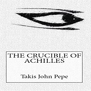 The Crucible of Achilles Audiobook