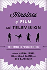 Heroines of Film and Television: Portrayals in Popular Culture Paperback