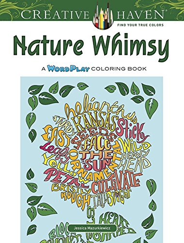 Creative Haven Nature Whimsy: A WordPlay Coloring Book (Adult Coloring)