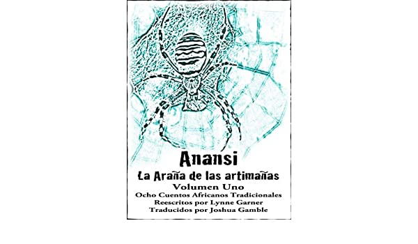 Amazon anansi la araa de las artimaas volumen uno amazon anansi la araa de las artimaas volumen uno spanish edition ebook lynne garner joshua gamble kindle store fandeluxe Image collections