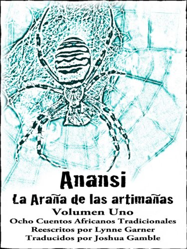 Amazon anansi la araa de las artimaas volumen uno anansi la araa de las artimaas volumen uno spanish edition by garner fandeluxe Image collections