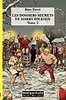 Les dossiers secrets de Harry Dickson, Tome 2 : par Tarvel