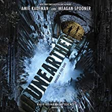 Unearthed Audiobook by Amie Kaufman, Meagan Spooner Narrated by Steve West, Alex McKenna