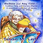 Bedtime & Any Time: Toddler Tales and Nursery Rhymes: A Grandma's Collection of Stories and Poems for Littlies Audiobook by Susan M. Leitz Narrated by Carrie Barton - Oakley Entertainment