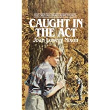 Caught in the Act (Orphan Train Adventures Book 2)