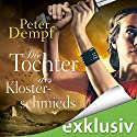 Die Tochter des Klosterschmieds Hörbuch von Peter Dempf Gesprochen von: Solveig Jeschke