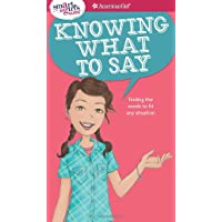 Knowing What to Say: Finding the Words to Fit Any Situation