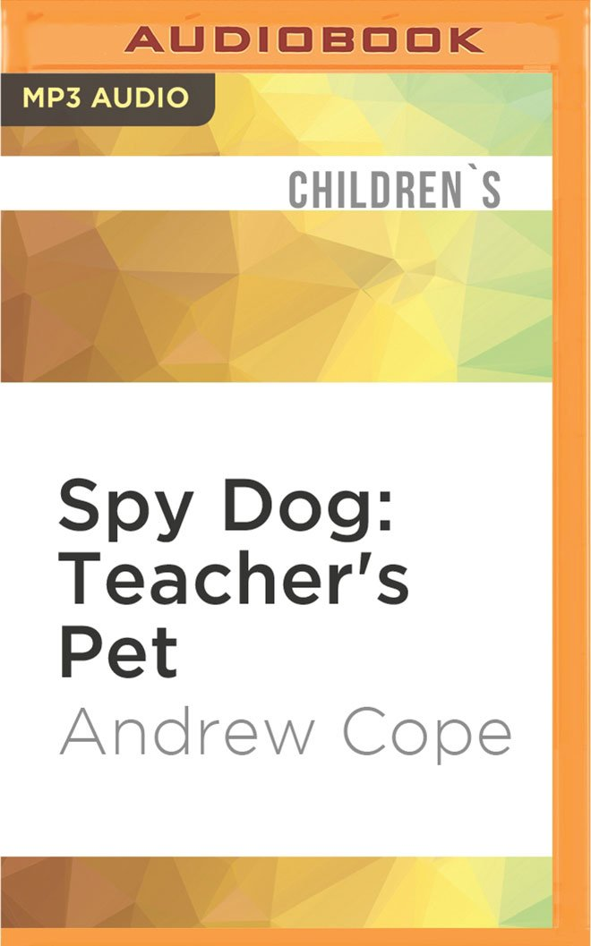Spy Dog: Teacher's Pet pdf