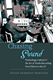 Chasing Sound (Studies in Industry and Society)