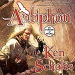 Antiphon: The Psalms of Isaak, Book 3 | Ken Scholes