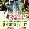 Can't Forget You: Cottonmouth, Book 3 Audiobook by Jennifer Skully Narrated by June Wayne