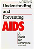 Understanding and Preventing AIDS : A Book for Everyone, Jennings, Chris, 0936571039