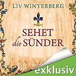 Sehet die Sünder | Liv Winterberg
