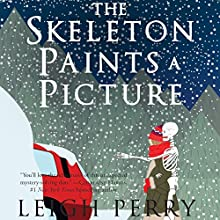 The Skeleton Paints a Picture: A Family Skeleton Mystery, Book 4 Audiobook by Leigh Perry Narrated by Katina Kalin