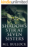 Shadows Stir at Seven Sisters (Seven Sisters Series Book 3) (English Edition)
