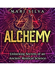 Alchemy: Unlocking Secrets of an Ancient Mystical Science