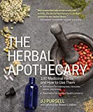 The Herbal Apothecary: 100 Medicinal Herbs and