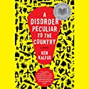 A Disorder Peculiar to the Country: A Novel Audiobook by Ken Kalfus Narrated by James Boles