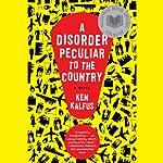A Disorder Peculiar to the Country: A Novel   Ken Kalfus