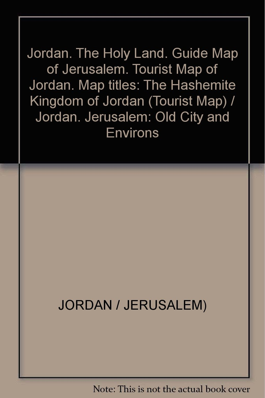 Jordan. The Holy Land. Guide Map of Jerusalem. Tourist Map of Jordan on saudi arabia map, united kingdom map, people's republic of korea map, brazil map, kingdom of moab, papua new guinea map, aqaba jordan map, antigua and barbuda map, hong kong map, the bahamas map, republic of nauru map, iran map, india map, moldova map, united arab emirates map, jordan geography map, amman-jordan map, bermuda map, french wine map,
