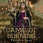 Camelot Burning: A Metal & Lace Novel | Kathryn Rose
